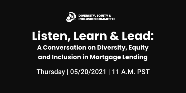 Listen, Learn & Lead: A Conversation on Diversity, Equity and Inclusion in Mortgage Lending