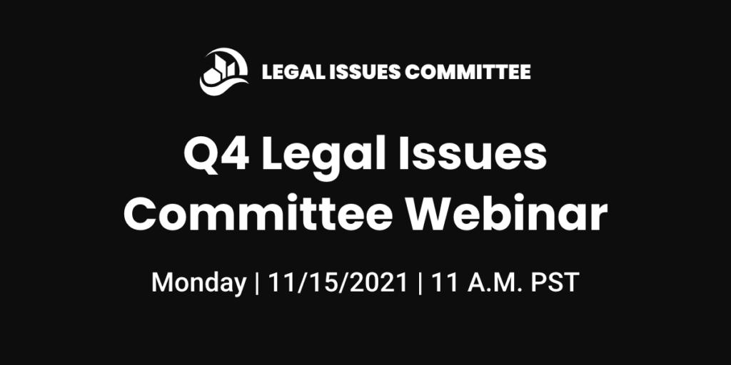 Legal Issues Committee Q4 2021 Webinar